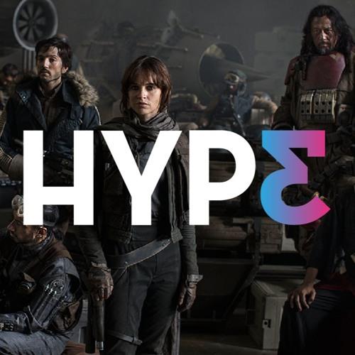 HYP3 121: Star Wars Rogue One, The Walking Dead, Av. Cloverfield 10