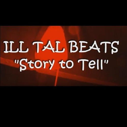 Ill Tal - Story to Tell (instrumental)