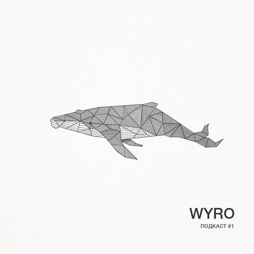 Wyro Podcast 01