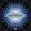 RedMoon & Meron Ryan - Heavyweight [Lyrics]