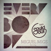 Miguel Migs - Everybody Feat. Evelyn Champagne (Sould Out Remix)[FDL]