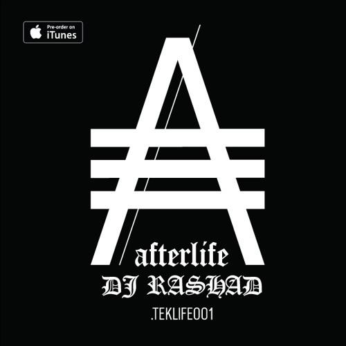 TEKLIFE001 - AFTERLIFE -  DJ RASHAD