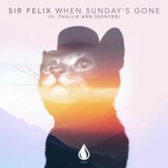Sir Felix ft. Thallie Ann Seenyen - When Sunday's Gone (Out Now)