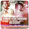 =★★Dawin Ft. Silento - Dessert 2016 (Rhyan Pandie Remixer) PREVIEW★★=
