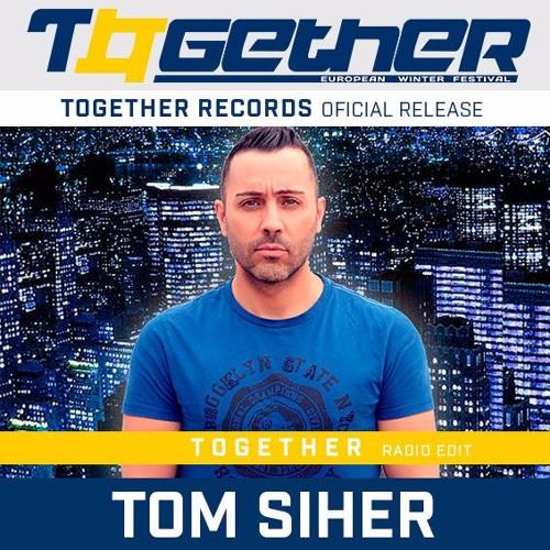 TOM SIHER - TOGETHER (Radio Edit)- TOGETHER RECORDS