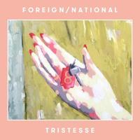 Foreign/National - Tristesse