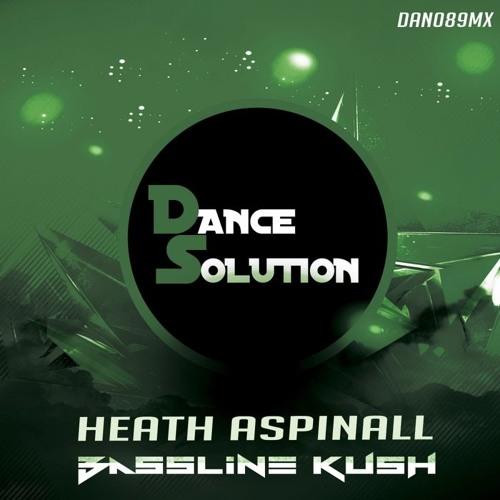 Heath Aspinall - Bassline Kush (Original Mix) [SAMPLE] [Out Now!]