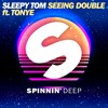 Sleepy Tom - Seeing Double ft. Tonye (Out Now)