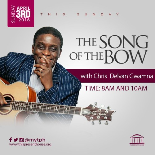 The Song of The Bow - Pastor Chris Delvan