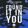 Tom Ferry & Cureton - Found It In You (ft. A-SHO)