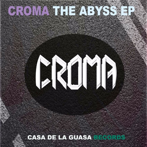 Croma - The Abyss EP (CCMES01)