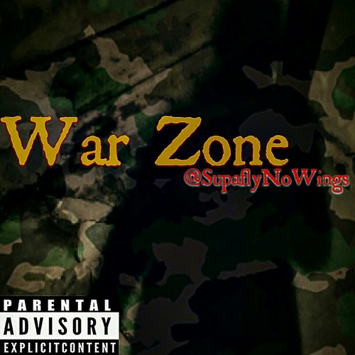 War Zone - Supafly Guyton by SupaflyNoWings