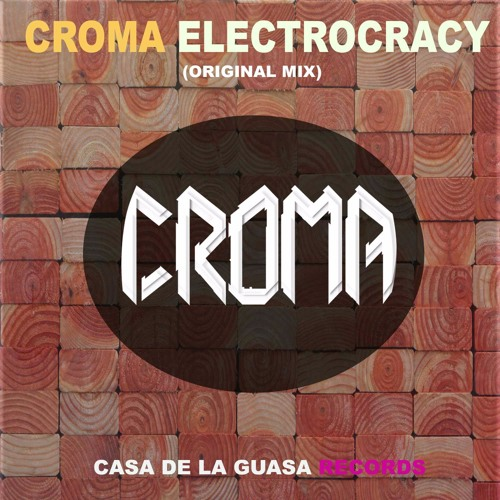 Croma - Electrocracy (Original Mix)
