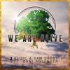 AL'sic & Sam Cross - We Are Alive (ft. Dani Rosenoer)