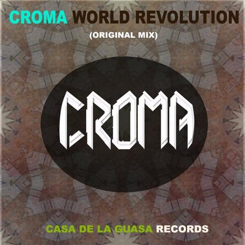 Croma_World Revolution (Original Mix)
