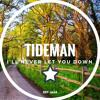 Tideman - I'll Never Let You Down (Original Mix) [QualityTunes Premiere]