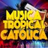CRISTO TE NECESITA-MúsicaTropicalCatólica
