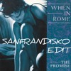 The Promise- When in Rome- SanFranDisko Re - Edit -  #FreeDownload