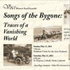 Spring 2016 concert preview: Songs of the Bygone: Traces of a Vanishing World