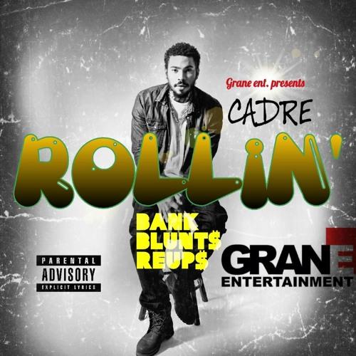 Cadre - Rollin  (Exclusive From Cartune Netwerk, DJ KRILL, DJ LUOS, Grane Entertainment)