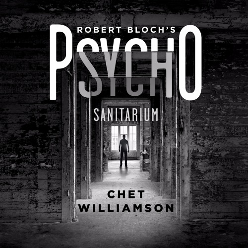 Robert Bloch's Psycho: Sanitarium by Chet Williamson, audiobook excerpt