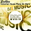 Zoso 'Victorian House Plans On Mars '(Original Mix )OUT SOON