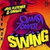 Joel Fletcher Ft Savage - Swing  (Omar Tower Remix) FREE DOWNLOAD
