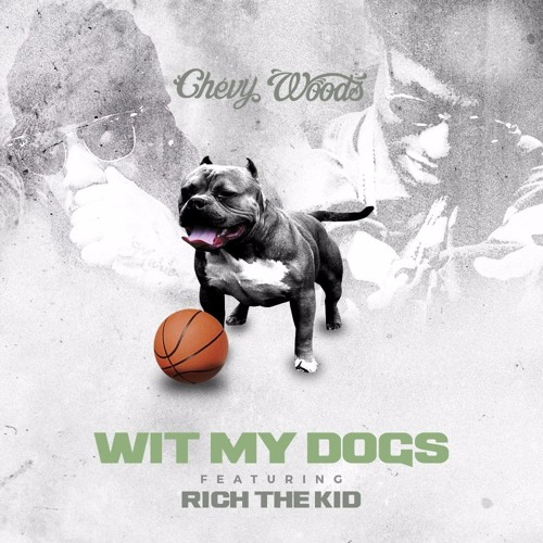 WIT MY DOGS ft. Rich The Kid