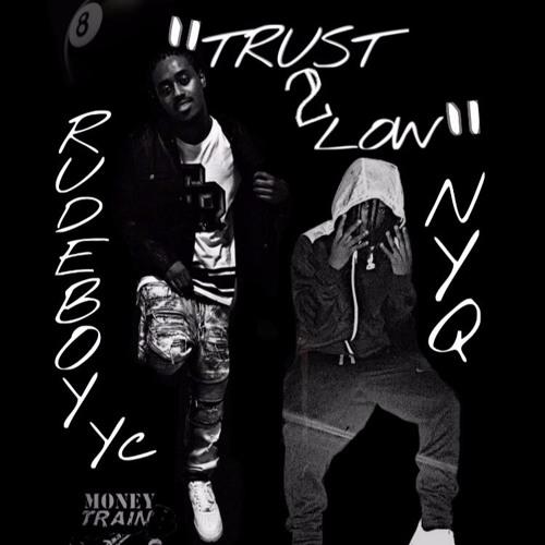 Rudeboy Yc Ft. Nyq - Trust 2 Low