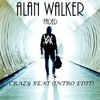 Alan Walker - Faded (Crazy Beat Intro Edit)