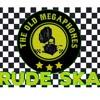 THE OLD MEGAPHONES - Rude Ska