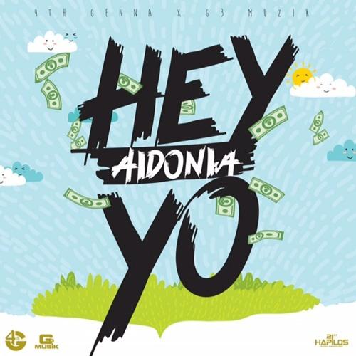 Download Aidonia - Hey Yo ▶Hey Yo Riddim ▶4th Genna/G3 Music #Dancehall 2016