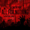 Linkin Park - All For Nothing (LazorCozmic Remix)