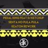 Pedal King Feat Dj Ketchup - Senta No Pula Pula (Keaton Rework) *** FREE DOWNLOAD ***
