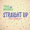 'Straight Up' - Trigg & Gresswell           ** FREE DOWNLOAD **