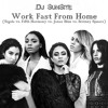 DJ Sunsite - Work Fast From Home (Sigala vs. Fifth Harmony vs. Jonas Blue vs. Britney)