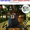 We Ballin- Kash Santana Feat Noothie Produced by Jay Gucci