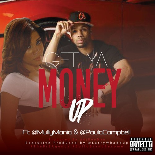 Mullyman Ft. Paula Campbell - Get Ya Money Up