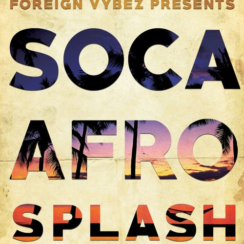 Soca Afro Splash Vol 2  - DJ DIDDI