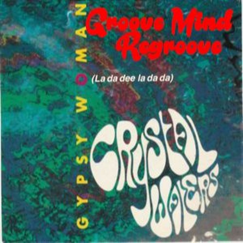 Crystal Waters - Gypsy Woman (Groove Mind Regroove)