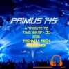 Primus 145 A Tribute to Time Warp 2016 Mannheim Techno & Tech House Mix