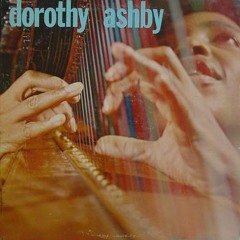 Dorothy Ashby - For Someone We Loved (Barda Edit)