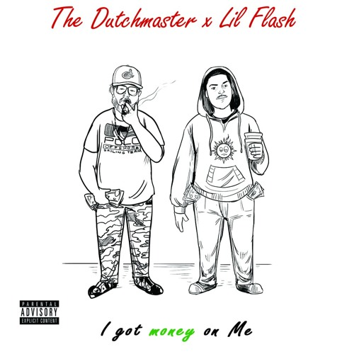 """""""I GOT MONEY ON ME"""" ft. Lil Flash (Produced by The Dutchmaster)"""
