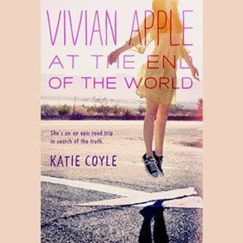 VIVIAN APPLE AT THE END OF THE WORLD By Katie Coyle, Read By Julia Whelan