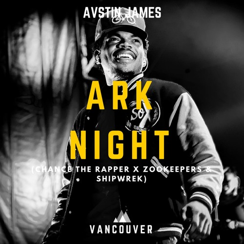 Ark Night Chance The Rapper X Zookeepers Ship Wrek By Avstin