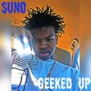 Suno - Geeked Up [Mixed by Yung Mid]