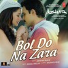 Bol Do Na Zara (Azhar) - Armaan Malik