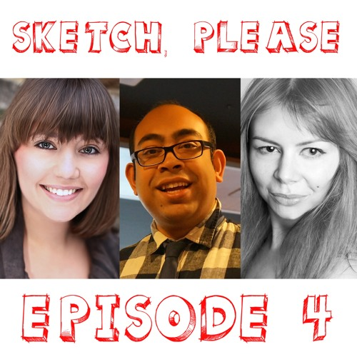 EPISODE 04 - Sex, Money and other Concerns - SKETCH PLEASE