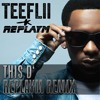 TeeFlii & replayM - This D' (replayM Remix)