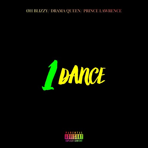 1 Dance Remix Oh Blizzy ft Drama Queen & Prince Lawrence by